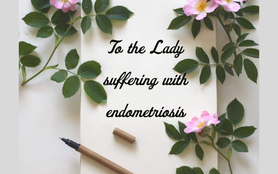 Endometriosis Awareness Month – A letter to the lady with Endometriosis